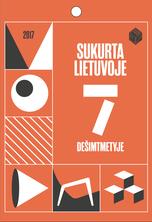 """2017 m. kalendorius """"Sukurta Lietuvoje 7 dešimtmetyje"""""""